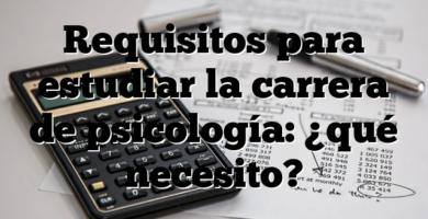 Requisitos para estudiar la carrera de psicología: ¿qué necesito?
