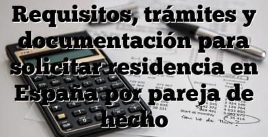 Requisitos, trámites y documentación para solicitar residencia en España por pareja de hecho
